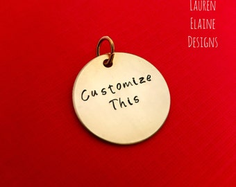 Custom Hand Stamped Brass 1 inch Charm- Pick Your Own Phrase