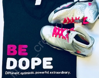BE DOPE!