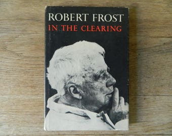 Robert Frost: In the Clearing
