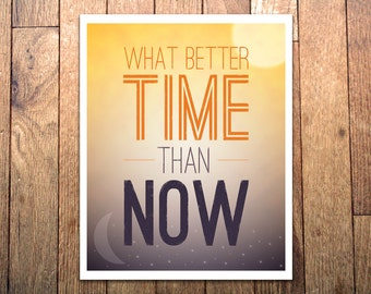 Graphic Art Print - 'Better Time' - 8x10 - Inspirational print - Typography Poster - Sun and moon sunset art