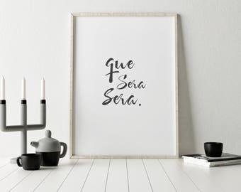 Que Sera Sera Quote Print, Black and White Wall Decor, Living Room Decor, Bedroom Decor, Modern Scandinavian wall art, Inspirational Poster