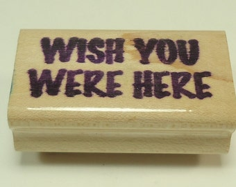 Wish You Were Here Wood Mounted Rubber Stamp
