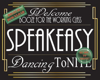 Speakeasy Sign Welcome Booze for the Working Class Dancing ToNite Prohibition Gatsby 1920s Roaring 20s Party Decor Black Gold Wedding Decor