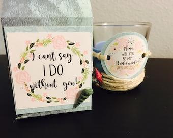 Bridesmaids proposal candle,