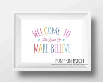 LAND of MAKE BELIEVE 16x20 Printable, Instant Download, 8x10 Playroom, Nursery, Childs Bedroom Decor, Wall Art