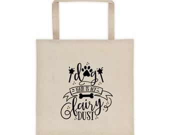 Dog Hair Is My Fairy Dust Tote bag