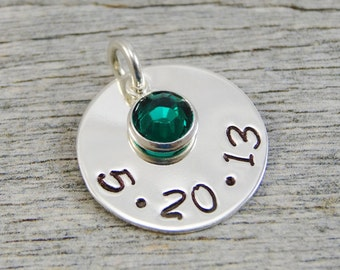 Hand Stamped Jewelry - Personalized Jewelry - Charm For Necklace - Sterling Silver Circle - Date & Birthstone