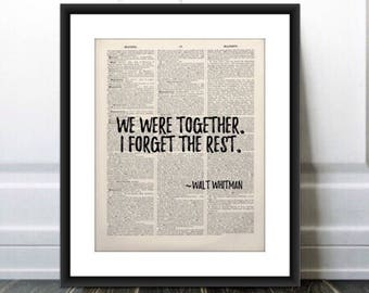 "Walt Whitman Quote PRINT/Valentines gift/poster/print gift/""we were together i forget the rest""/Walt Whitman/Valentines Print/Gift for Her"