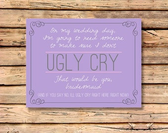 Will You Be My Maid of Honor / Matron of Honor / Don't Let Me Ugly Cry / Will You Be My Maid of Honor Funny - Purple Ugly Cry Invitation