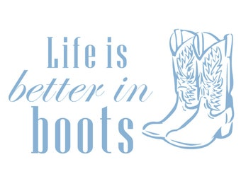 Vinyl Decal- Better In Boots