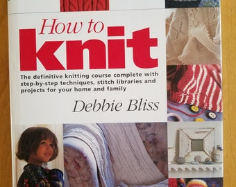DeStashing: How to Knit by Debbie Bliss