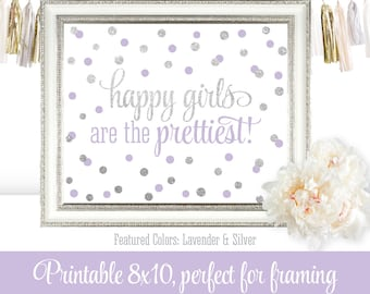 Happy Girls Are The Prettiest - Printable Little Girls Room, Purple Nursery Decoration, Wall Art 8x10 Sign - Lavender Purple Silver Glitter