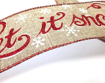 Let It Snow Red Christmas Glitter Script Wire Edged Burlap Ribbon - per metre length