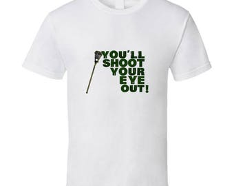 Lacrosse You Will Shoot Your Eye Out T Shirt Funny Lacrosse Shirt and Lacrosse T Shirts LacrosseHeads