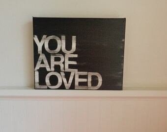 you are loved - 8x10 - hand painted canvas - black and white - gift idea - modern word art