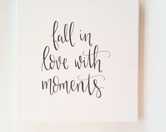 Fall In Love With Moments - Canvas
