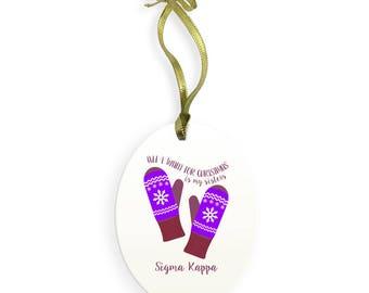 Sigma Kappa Holiday Color All I Want for Christmas Ornament