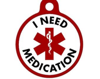 Pet ID Tag - I Need Medication Medical ID Tag - Medical Alert Tag, Pet Tag, Child ID Tag, Dog Tag, Cat Tag