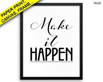 Make It Happen Prints Make It Happen Canvas Wall Art Make It Happen Framed Print Make It Happen Wall Art Canvas Make It Happen Optimistic
