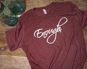 I am Enough T-shirt/Empowerment/Inspirational/Encouragement shirt for women