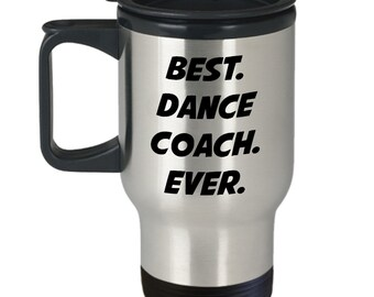 Dance Coach Coffee Mug – Best Dance Coach Ever – Funny Tea Hot Cocoa Cup - Novelty Birthday Christmas Anniversary Gag Gifts Idea