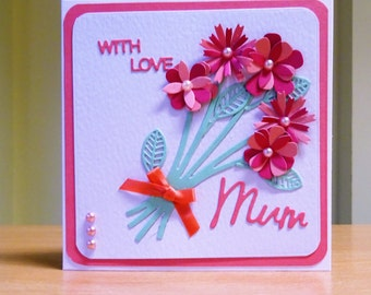 Mum Birthday Card, Handmade - Pink Flowers - Birthday Card For Mum  - With Love Card For Mum - Flower Card For Mum - Handmade Mum Card