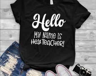 Hello My Name Is Hey Teacher Short-Sleeve T-Shirt | teacher shirt, teacher gift, teacher appreciation, teacher, teacher life, teacher tshirt