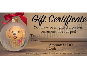Printable Gift Certificate for Custom Pet Portrait Ornament- Single Portrait Only; Must be purchased by 10/1/18; Must be redeemed by 11/1/18