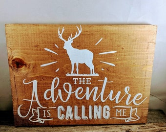 """The Adventure Is Calling Me 12"""" Sign"""