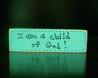 I am a child of God - Christian/Inspirational Shelf Sitter