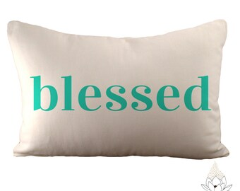 Blessed - 12x18 Pillow Cover - Choose Your Fabric & Font Colour - White Linen or Ivory Hemp and Organic Cotton