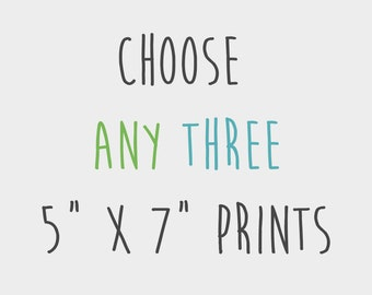 "DEAL - Any three 5""x7"" Prints from my Store"