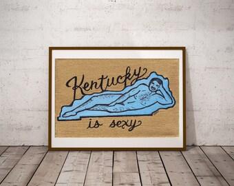 Kentucky is Sexy print