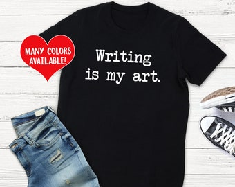 Gifts for Writers, Writer, Write TShirt, Writer Gift, Writing Shirt, Write Shirt, Writing Quotes, Writer Quotes, Write Quote Shirt, Writers