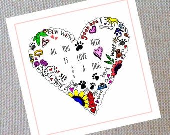 All You Need Is Love and a Dog. 5x5 card for the dog lover!