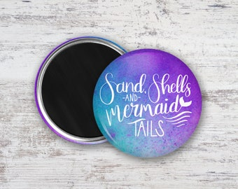 """Sand Shells and Mermaid Tails Hand Lettering Watercolor 2.25"""" Magnet"""