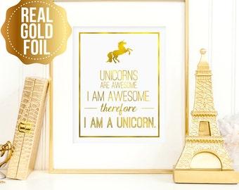 Unicorn art, Unicorns are awesome. I am awesome. Therefore, I am a unicorn. Real gold foil wall art, real gold foil, unicorn gold foil art