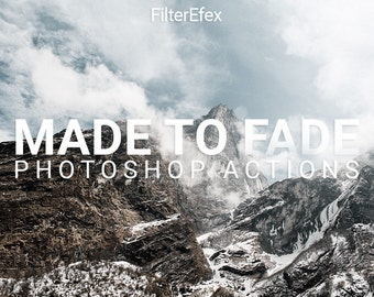 Made to Fade Photoshop Actions