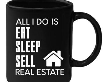 Real Estate - All I Do Is 11 oz Coffee Mug
