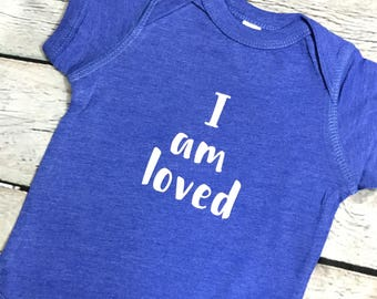 Baby Shower Gift, I Am Loved, Baby T-Shirt, Kids T-Shirt, Loved, Inspirational Kids Shirt