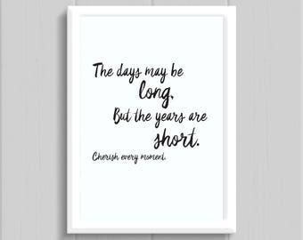 The days may be long... // Print // Quote Print // Home Print // Home Decor // Wall Art // Typography // A4