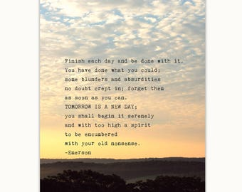 Ralph Waldo Emerson quote art print, Tomorrow, Finish each day and be done with it, Sunrise photograph