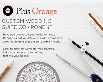 Add an Extra piece to your wedding invitation suite. Found the perfect invitation but it doesn't have all the pieces you need? We can help.