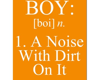 Boy A Noise With Dirt On It Nursery Art - 8x10 Quote Print - Boy Definition - Kids Wall Art - CHOOSE YOUR COLORS