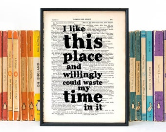 Shakespeare Quote - Literary Print Gift - Cubicle Decor - I Like This Place - House Warming Gift - Book Lover Gift - Bookish Gift - Bookworm