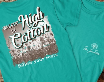 Walking in High Cotton. Southern T-shirt, Follow Your Roots, Seafoam Comfort Color T-shirt