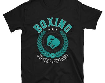 Boxing Solves Everything T-Shirt, Funny Boxing Shirt, Boxing Gift, Boxing Apparel