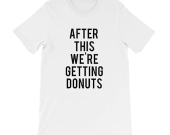RESERVED - 6 Crewneck Shirts: After This We're Getting DONUTS Unisex fit Bridesmaid Getting Ready Outfit Bride Robe