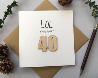 Personalised Birthday Card. LOL Happy Birthday you're 30, 40, 50, 60 ,70, 80, 90 laser cut card.