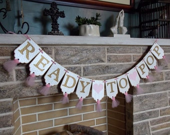 Ready To Pop Banner With Hearts, Chevron Embossed Cream Pink and Gold Banner with Tulle, Baby Shower Banner, Girl Shower Decoration